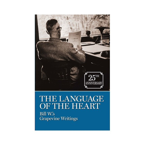 The Language of the Heart: Bill W's Grapevine Writings