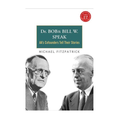 Dr. Bob and Bill W. Speak